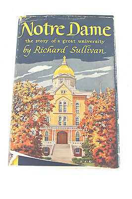 Vintage 1951 Notre Dame Story Of A Great University First Edition R Sullivan M6