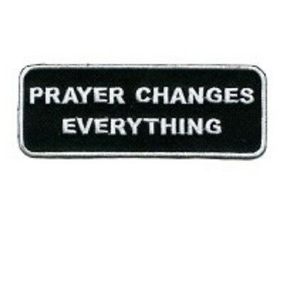 Prayer Changes Everything Christian Embroidered Biker Patch