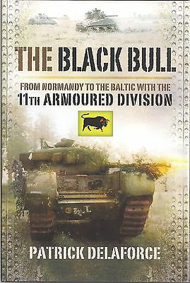 The Black Bull (11th Armoured Division) by Pat Delaforce
