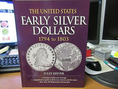 1999 The United States Early Silver Dollars 1794-1803  / Jules Reiver