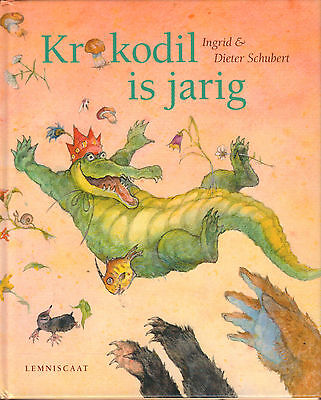KROKODIL IS JARIG - Ingrid & Dieter Schubert