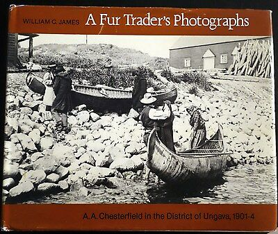 A Fur Traders Photographs A. Chesterfield in the District of Ungava 1901-1