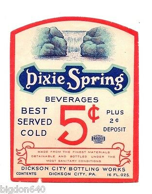 16oz DIXIE SPRING BEVERAGES LABEL by DICKSON CITY BOTTLING WORKS DIXON CITY PA