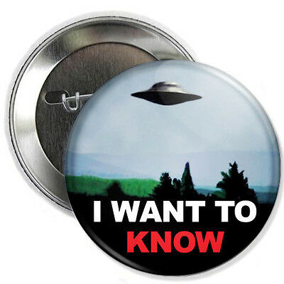 "2.25"" I WANT TO KNOW BUTTON badge atheist carl sagan x-files believe skeptic"