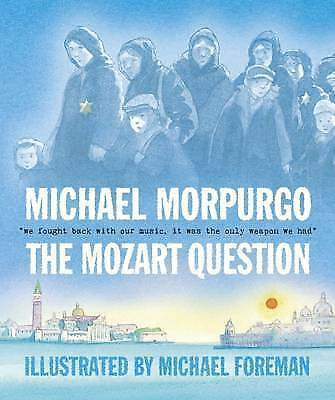 NEW  THE MOZART QUESTION by Michael Morpurgo