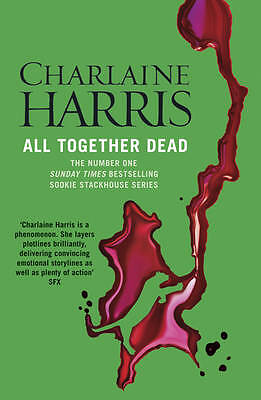 All Together Dead: A True Blood Novel by Charlaine Harris (Paperback, 2011)