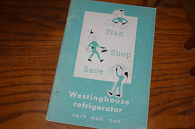 1951 Westinghouse Refrigerator Care And Use Guide And Cookbook With Recipes