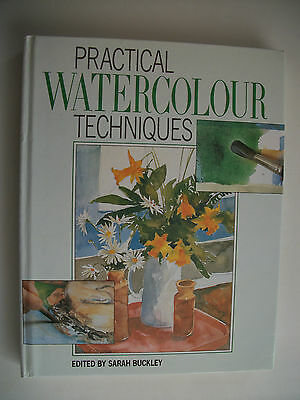 Practical Watercolour Techniques,hardback Book,by Sarah Buckley