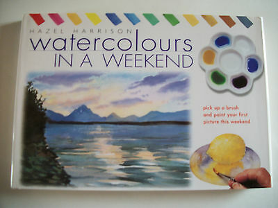 Watercolours In A Weekend Hardback Book By Hazel Harrison