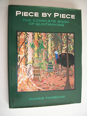 Piece By Piece The Complete Book Of Quiltmaking Hardback Book By Dianne Finnegan