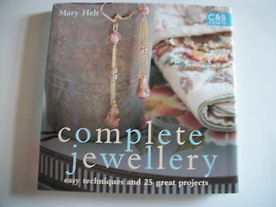 Complete Jewellery Hardback Book By Mary Helt,25 Great Projects