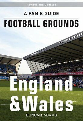 A Fan's Guide to Football Grounds: England and Wales By Duncan Adams