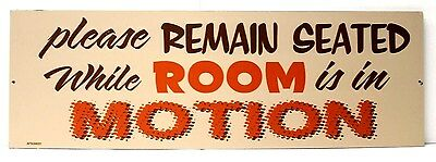 """please REMAIN SEATED while ROOM in MOTION  24"""" X 8"""" Sign - Bar Restaurant -NEW"""
