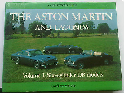The Aston Martin and Lagonda A Collector's Guide Vol 1 Six-Cylinder DB Models
