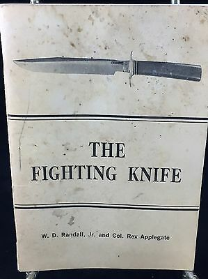 The Fighting Knife By WD Randall Jr & Col Rex Applegate-Randall Made Knives 1965