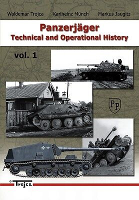 Panzerjager - Technical And Operational History  Vol.1, Waldemar Trojca