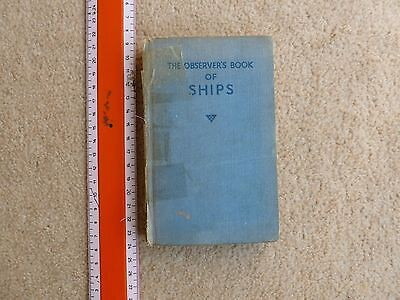 The Observers Book of Ships dated 1953, poor spine condition, pages are v. good