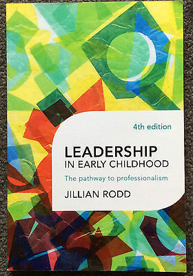 Leardership in Early Childhood: The pathway to professionalism 4th ed by J. Rodd
