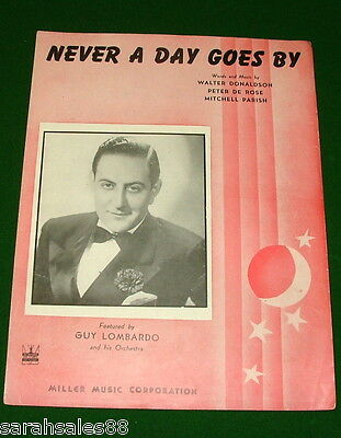 NEVER A DAY GOES BY, 1943 Vintage Sheet Music, Guy Lombardo on Cover
