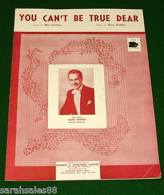 YOU CAN'T BE TRUE DEAR, 1948 Sheet Music, No Tape, Mart Kenny on Canadian Cover