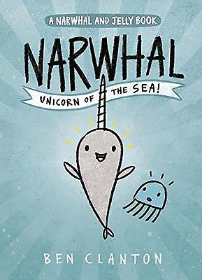 Narwhal: Unicorn of the Sea (A Narwhal and Jelly Book #1)
