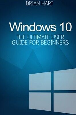 Windows 10 For Beginners Ultimate User Guide NEW Paperback Computer Book Manual