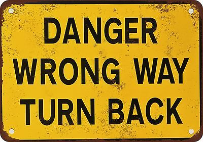 "7"" x 10"" Metal Sign - Danger Wrong Way Turn Back - Vintage Look Reproduction"