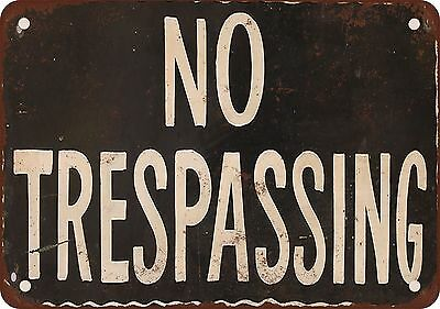 "7"" x 10"" Metal Sign - No Trespassing - Vintage Look Reproduction"