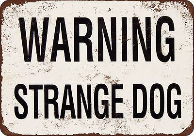 "7"" x 10"" Metal Sign - Warning Strange Dog - Vintage Look Reproduction"