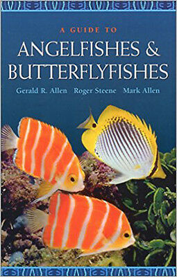 A Guide to Angelfishes and Butterflyfishes by Gerald R. Allen MARINE FISH BOOK