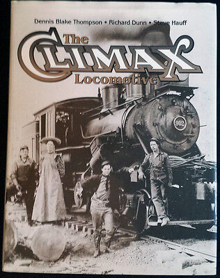 The Climax Locomotive by Dennis Thompson (2002, Hardcover)