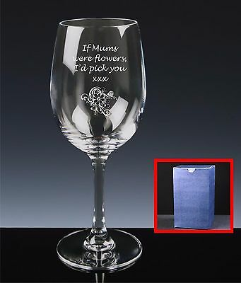 Personalised Red Wine Glass, Mother's Day, If Mums Were Flowers I'd Pick You