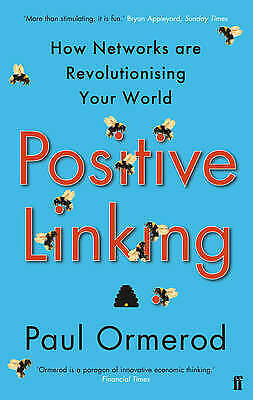 Positive Linking: How Networks Can Revolutionise the World, New, Ormerod, Paul B