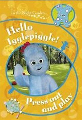 Hello Igglepiggle! Press Out and Play (In the Night Garden), New, BBC Book