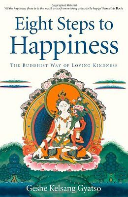 Eight Steps to Happiness: The Buddhist Way of Loving Kindness B .9780948006623
