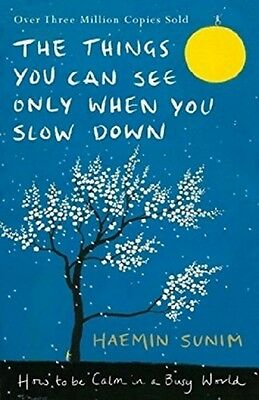 The Things You Can See Only When You Slow Down NEW Hardback Book Haemin Zen