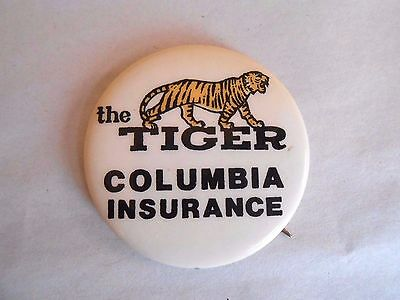 Vintage Columbia Insurance The Tiger Advertising Pinback Button