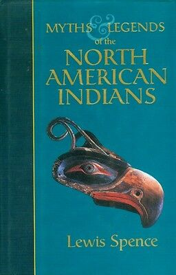 NEW North American Indian Myths & Legends Iroquois Sioux Pawnee Navajo Algonquin