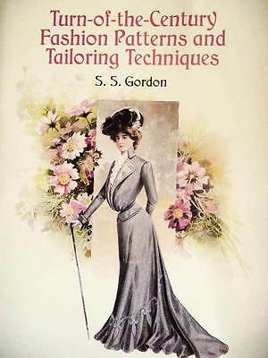 Turn-of-the-Century Fashion Patterns Tailoring Techniques S. S. Gordon Book