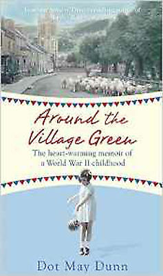 Around the Village Green: The Heart-Warming Memoir of a World War II Childhood,