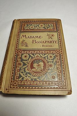 1879  Life and Letters of *Madame Bonaparte* by Eugene L. Didier Hardcover Book