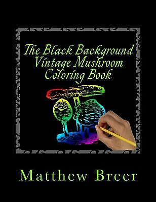 The Black Background Vintage Mushroom Coloring Book: An adult coloring book I...