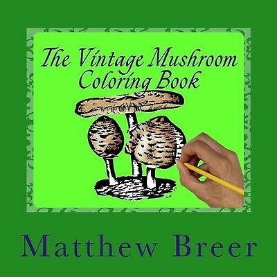 The Vintage Mushroom Coloring Book (8.5 x 8.5 Edition): An adult coloring boo...