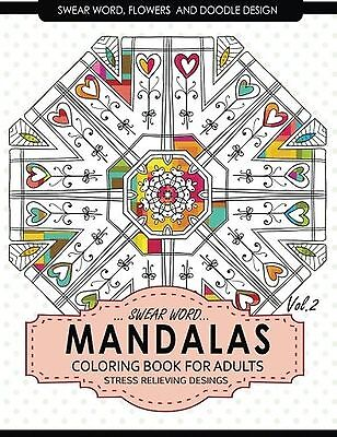 Swear Word Mandalas Coloring Book for Adults [Flowers and Doodle] Vol.2: Adul...