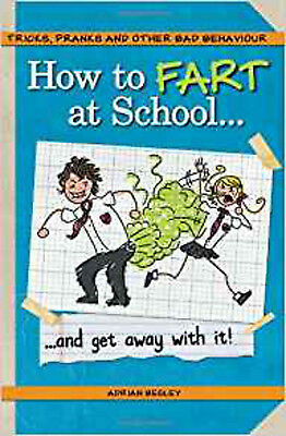 How to Fart at School: ..and Get Away with It!, New, Adrian Besley Book