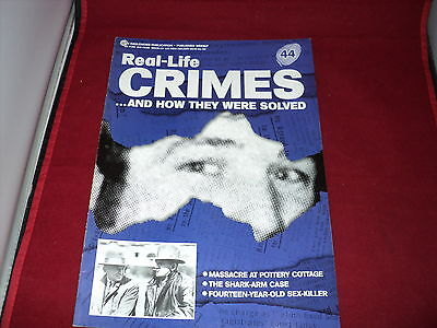 Real Life Crimes - Issue 44 - massacre at pottery cottage - the shark arm case -
