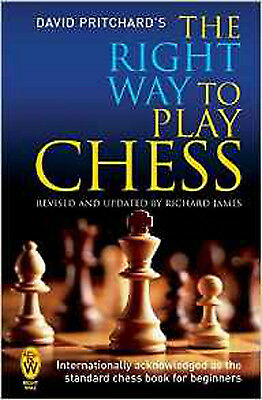 The Right Way to Play Chess, New, Pritchard, David Brine Book