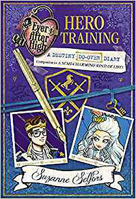 Hero Training: A Destiny Do-Over Diary, Book 3 (Ever After High), New, Selfors,