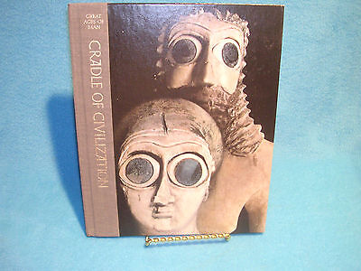 Great Ages of Man Craddle of Civilization Time - Life Books 1967, 1974