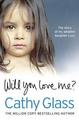 Will You Love Me?: The story of my adopted daughter Lucy, Glass, Cathy Book